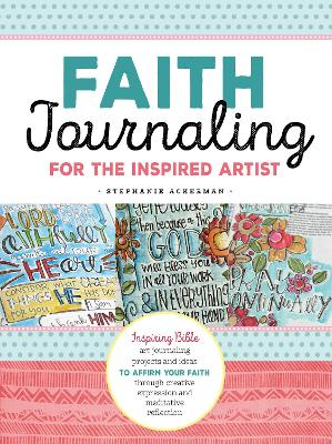 Faith Journaling for the Inspired Artist by Stephanie Ackerman
