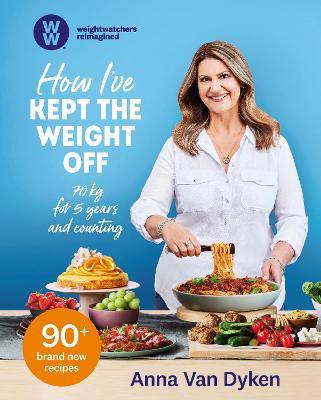 How I've Kept the Weight Off by Anna Van Dyken