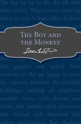 The Boy and the Monkey by Leon Garfield