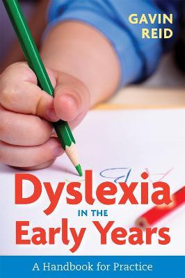 Dyslexia in the Early Years by Gavin Reid