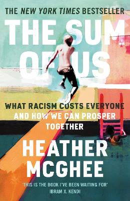 The Sum of Us: What Racism Costs Everyone and How We Can Prosper Together book