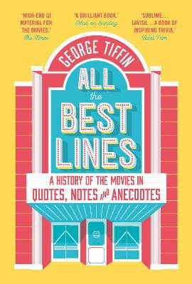 All the Best Lines: An Informal History of the Movies in Quotes, Notes and Anecdotes book