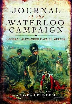 Journal of the Waterloo Campaign by Cavalie Mercer