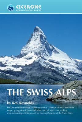 The Swiss Alps by Kev Reynolds