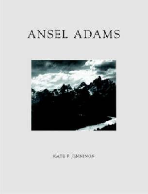 Ansel Adams by Kate F. Jennings