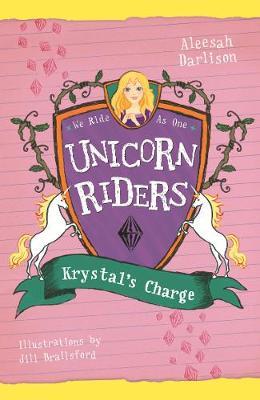 Unicorn Riders, Book 7: Krystal's Charge by Aleesah Darlison