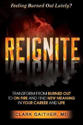 REIGNITE by Clark Gaither