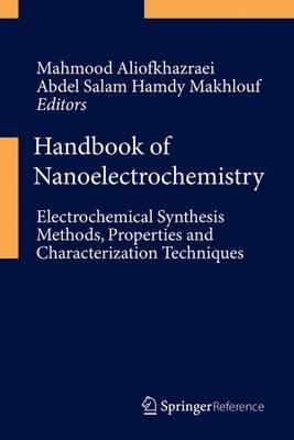 Handbook of Nanoelectrochemistry by Mahmood Aliofkhazraei