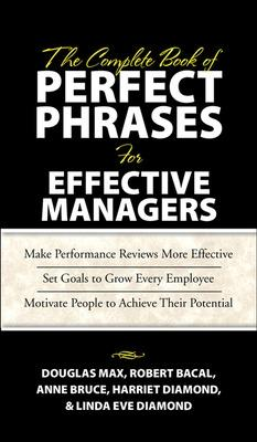 Complete Book of Perfect Phrases Book for Effective Managers by Douglas Max