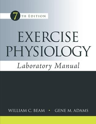 Exercise Physiology Laboratory Manual by William Beam