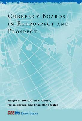 Currency Boards in Retrospect and Prospect by Holger C. Wolf