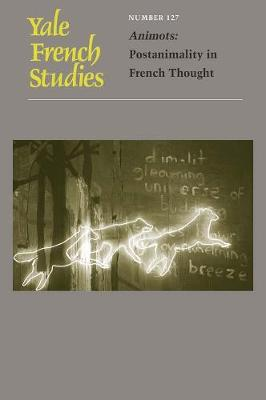 Yale French Studies, Number 127 by Matthew Senior