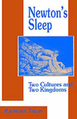 Newton's Sleep by Raymond Tallis