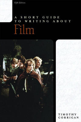 A Short Guide to Writing About Film by Timothy Corrigan
