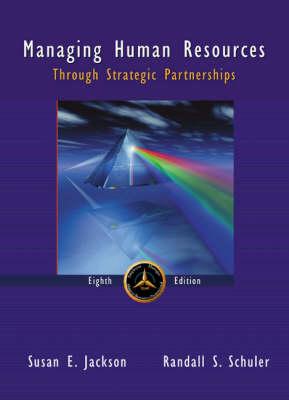 Managing Human Resources Through Strategic Partnerships by Susan Jackson