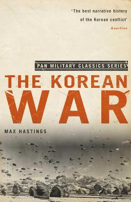 The Korean War by Sir Max Hastings