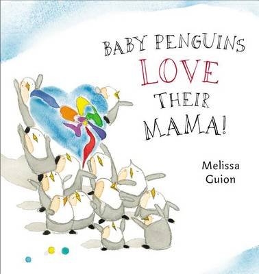 Baby Penguins Love Their Mama! by Jeff Mack
