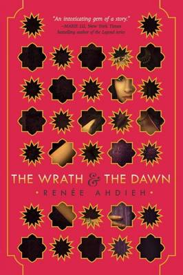 The The Wrath and the Dawn by Renee Ahdieh