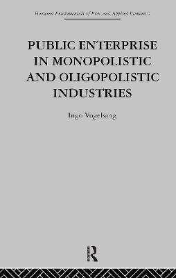 Public Enterprise in Monopolistic and Oligopolistic Enterprises by I Vogelsang