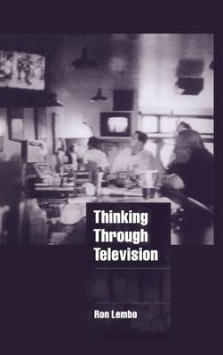 Thinking through Television by Ron Lembo