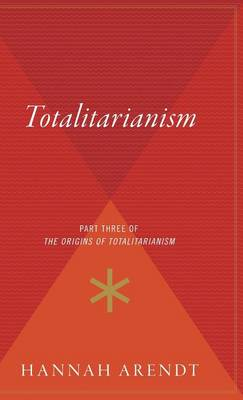 Totalitarianism by Professor Hannah Arendt