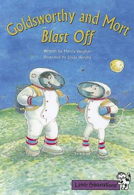 Goldsworthy and Mort Blast Off by Marcia K Vaughan