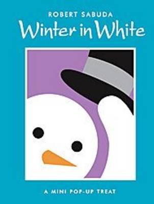 Winter in White: Winter in White by Robert Sabuda