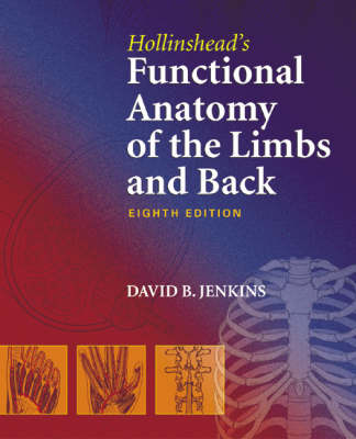 Hollinshead's Functional Anatomy of the Limbs and Back by David B. Jenkins