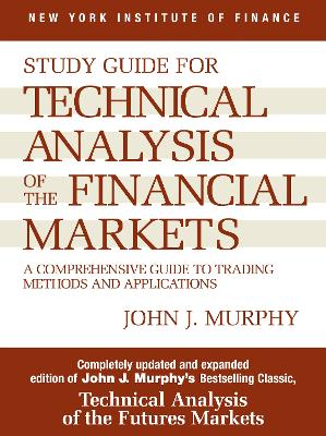Technical Analysis of the Financial Markets Study Guide by John J. Murphy