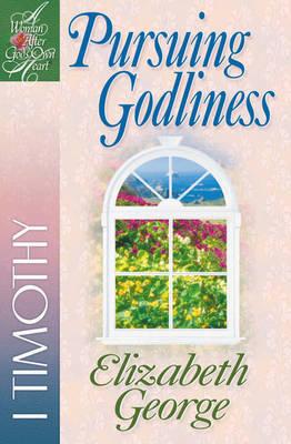Pursuing Godliness by Elizabeth George