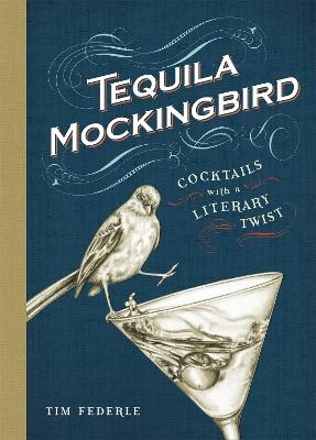 Tequila Mockingbird by Tim Federle