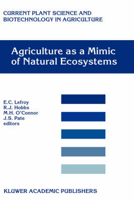 Agriculture as a Mimic of Natural Ecosystems by E.C. Lefroy