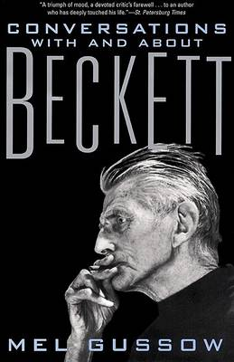 Conversations with and about Beckett by Mel Gussow