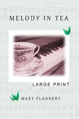 Melody in Tea by Mary Flannery
