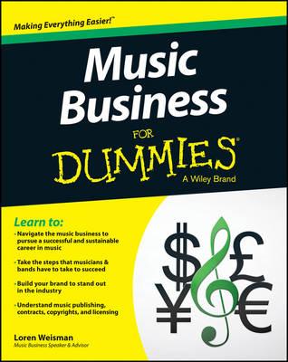 Music Business For Dummies by Loren Weisman