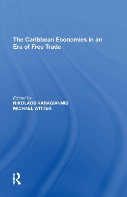 The Caribbean Economies in an Era of Free Trade book