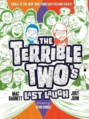 The Terrible Two s Last Laugh by Mac Barnett