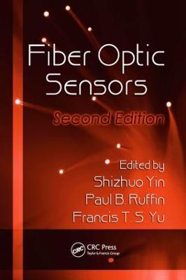 Fiber Optic Sensors by Francis T. S. Yu