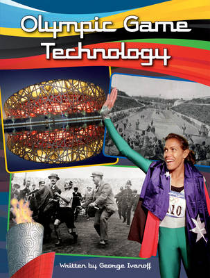 Olympic Game Technology by George Ivanoff