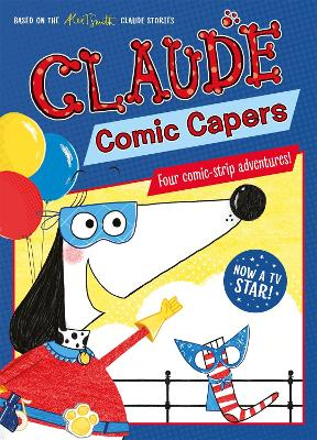 Claude TV Tie-ins: Claude Comic Capers by Alex T. Smith