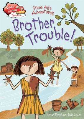Race Ahead With Reading: Stone Age Adventures: Brother Trouble by Vivian French