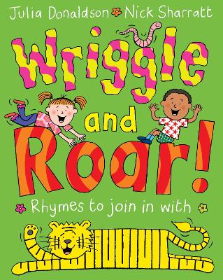 Wriggle and Roar! by Julia Donaldson