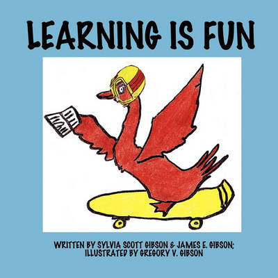 Learning Is Fun by Sylvia Scott Gibson