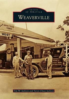 Weaverville by Tim W Jackson