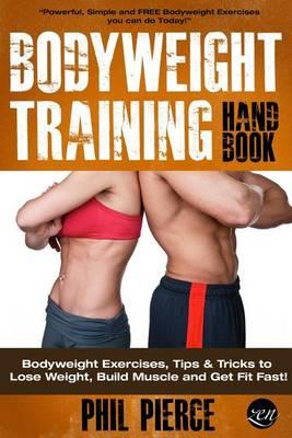 Bodyweight Training Handbook by Phil Pierce