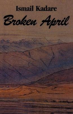 Broken April by Ismail Kadare