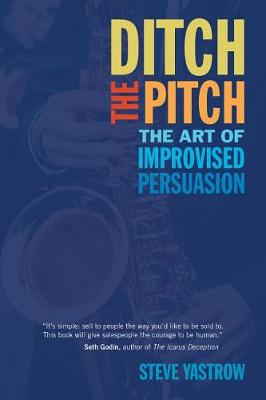 Ditch the Pitch by Steve Yastrow