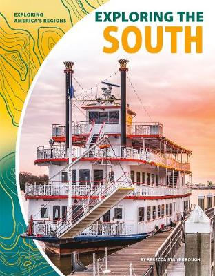 Exploring the South by Rebecca Stanborough