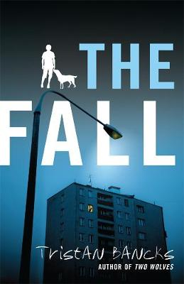 The The Fall by Tristan Bancks
