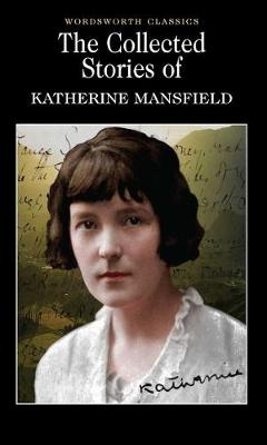 Collected Short Stories of Katherine Mansfield by Katherine Mansfield